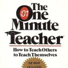 THE ONE MINUTE TEACHER HOW TO TEACH OTHERS TO TEACH THE