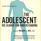 THE ADOLESCENT HIS SEARCH FOR UNDERSTANDING