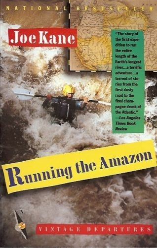 RUNNING THE AMAZON VINTAGE DEPARTURES BY JOE KANE