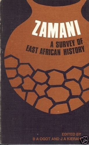 ZAMANI A  SURVEY OF 2000 YEARS OF EAST AFRICAN HISTORY