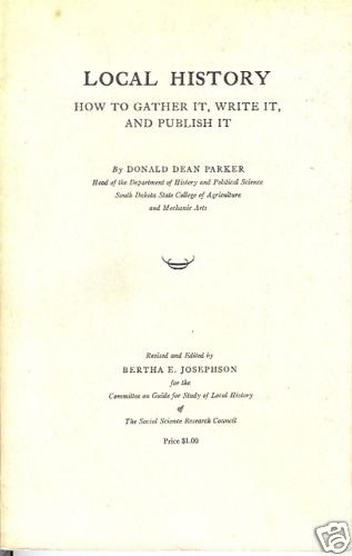 LOCAL HISTORY HOW TO GATHER IT WRITE IT AND PUBLISH IT