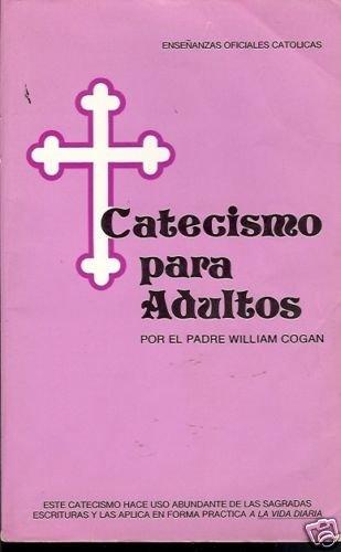 CATECISMO PARA ADULTOS POR EL PADRE WILLIAM COGAN