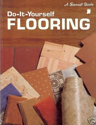 DO IT YOURSELF FLOORING A SUNSET BOOK