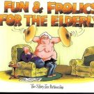 FUN & FROLICS FOR THE ELDERLY THE SILVERY JAX PARTNERSH