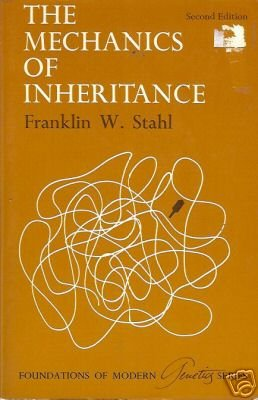 THE MECHANICS OF INHERITANCE Franklin W. Stahl Genetics