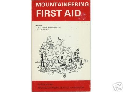 MOUNTAINEERING FIRST AID ACCIDENT RESPONSE MITCHELL '80