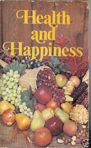HEALTH AND  HAPPINESS originally ministry of healing