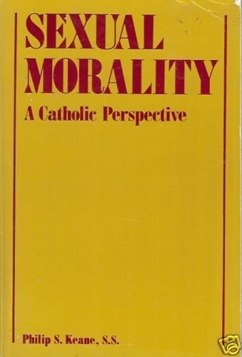 SEXUAL MORALITY A CATHOLIC PERSPECTIVE