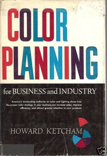 COLOR PLANNING FOR BUSINESS AND INDUSTRY Ketcham