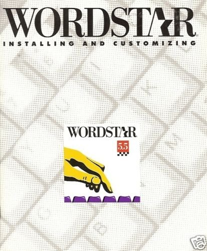 WORDSTAR INSTALLLING AND CUSTOMIZING 5.5