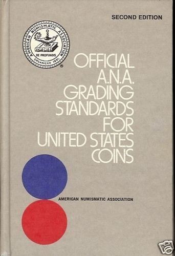 OFFICIAL A.N.A. GRADING STANDARDS UNITED STATES COINS