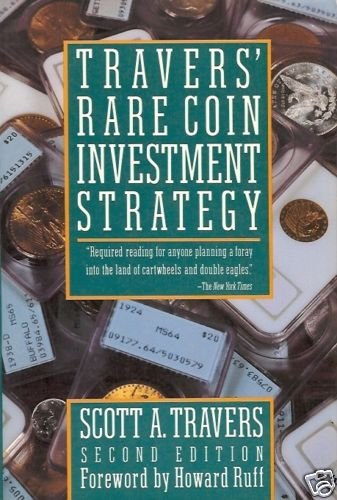 TRAVER'S RARE COIN INVESTMENT STRATEGY SCOTT A TRAVERS