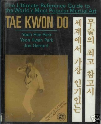 TAE KWON DO the ultimate reference guide to the world's