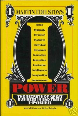 """""""I"""" POWER the secrets of great business in bad times"""