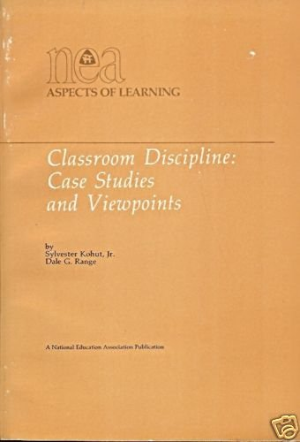 CLASSROOM DISCIPLINE CASE STUDIES AND VIEWPOINTS