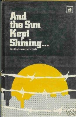 AND THE SUN KEPT SHINING By Bertha Ferderber-Salz