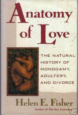 Anatomy of Love Monogamy Adultery Divorce Fisher