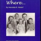 HOME  IS WHERE BY HENRIETTA B. ALSDORF