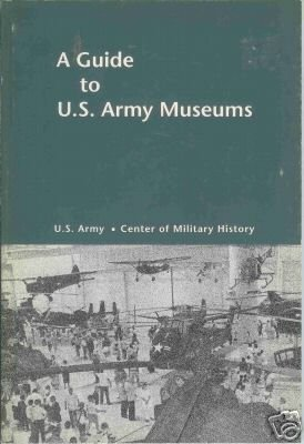 A GUIDE TO U.S. ARMY MUSEUMS By Cody Phillips