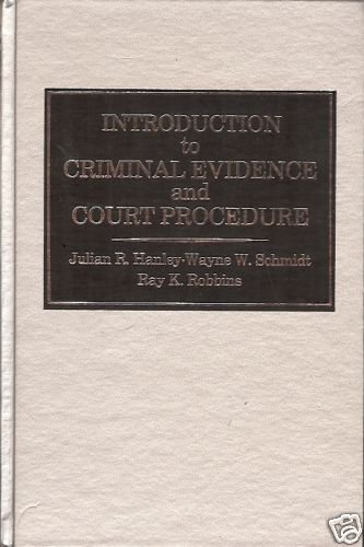INTRODUCTION TO CRIMINAL EVIDENCE COURT PROCEDURES