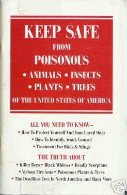 KEEP SAFE FROM POISONOUS Insects Plants  Robert Dahne