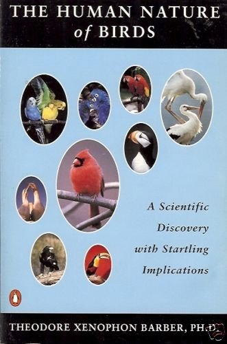 THE HUMAN NATURE OF BIRDS a scientific discovery