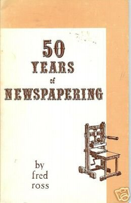 50 YEARS OF NEWSPAPERING 1975 FRED ROSS WASHINGTON