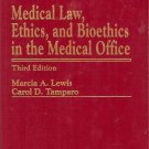 MEDICAL LAW ETHICS BIOETHICS IN THE MEDICAL OFFICE 1993