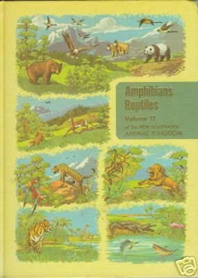 AMPHIBIANS REPTILES volume 11 of the new illustrated an