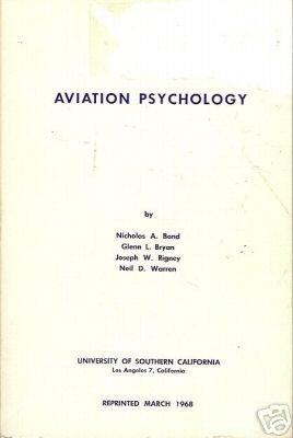 AVIATION PSYCHOLOGY By Nicholas A. Bond 1968 Flight