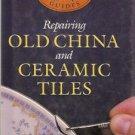 REPAIRING OLD CHINA AND CERAMIC TILES