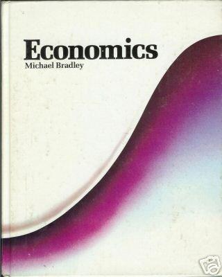 ECONOMICS By Michael Bradley