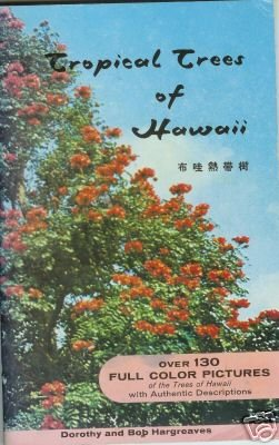 TROPICAL TREES OF HAWAII By Dorothy and Bob Hargreaves
