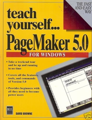 TEACH YOURSELF PAGEMAKER  5.0 FOR WINDOWS by Browne