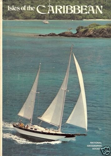 ISLES  OF THE CARIBBEAN By National Geographic Society