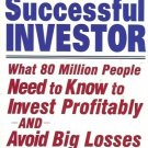 THE SUCCESSFUL INVESTOR WHAT 80 MILLION PEOPLE NEED TO