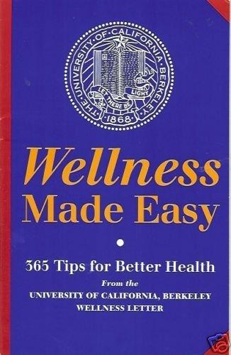 WELLNESS MADE EASY 365 tips for better health