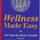 WELLNESS MADE EASY 365 tips for better health