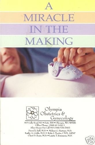 A MIRACLE IN THE MAKING Olympia Obstetric & Gynecology