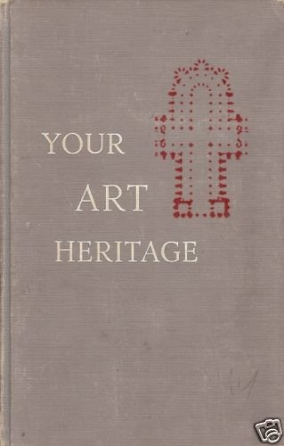 YOUR ART HERITAGE by Olive L. Riley
