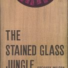 THE STAINED GLASS JUNGLE GREGORY WILSON