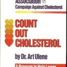 COUNT OUT CHOLESTEROL BY DR. ART ULENE PROGRAM TO HELP