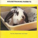 THE COMPLETE BOOK ON HOUSETRAINING RABBITS
