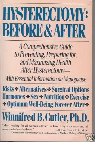 HYSTERECTOMY: BEFORE & AFTER Winnifred B. Cutler