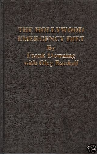 THE HOLLYWOOD EMERGENCY DIET F Downing and Bardoff