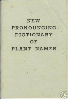 NEW PRONOUNCING DICTIONARY OF PLANT NAMES