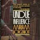 UNDUE INFLUENCE By Miriam Borgenicht