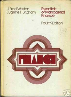 ESSENTIALS OF MANAGERIAL FINANCE By Weston and Brigham