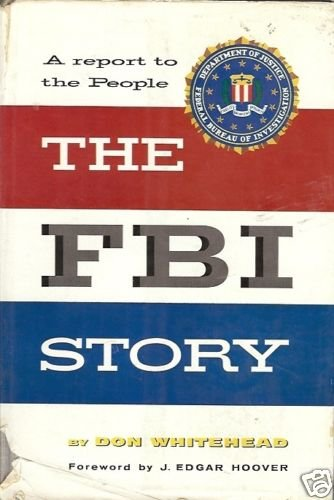 A REPORT TO THE PEOPLE THE FBI STORY