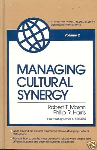 MANAGING CULTURAL SYNERGY Moran & Harris the internatio